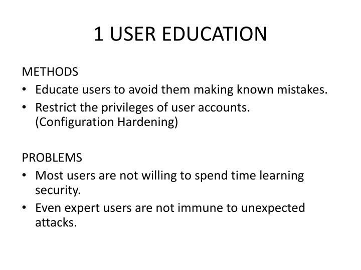 1 USER EDUCATION