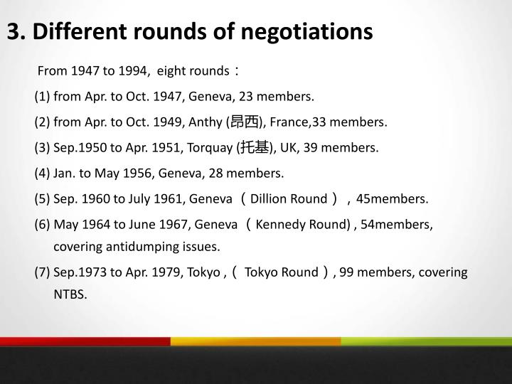 3. Different rounds of negotiations