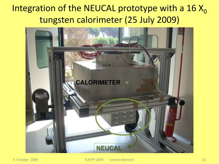 Integration of the NEUCAL prototype with a 16 X
