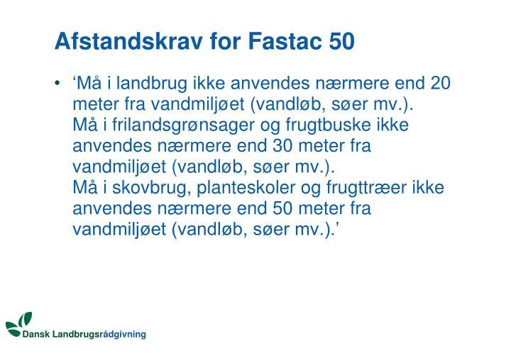 Afstandskrav for Fastac 50