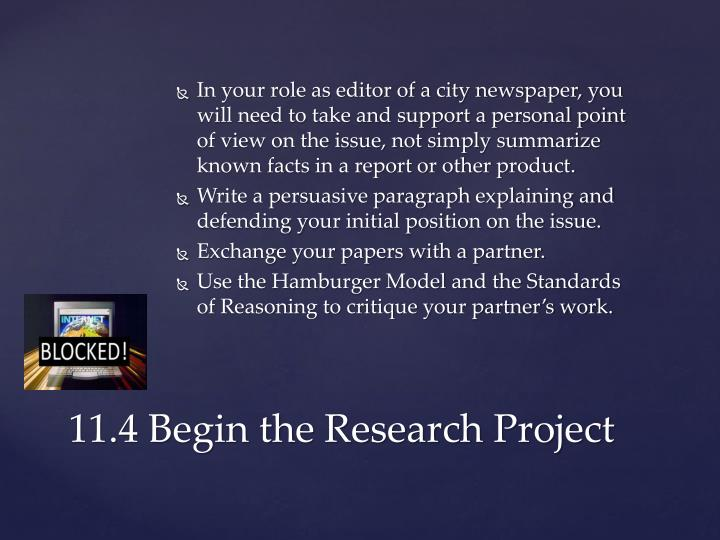 In your role as editor of a city newspaper, you will need to take and support a personal point of view on the issue, not simply summarize known facts in a report or other product.