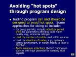 avoiding hot spots through program design