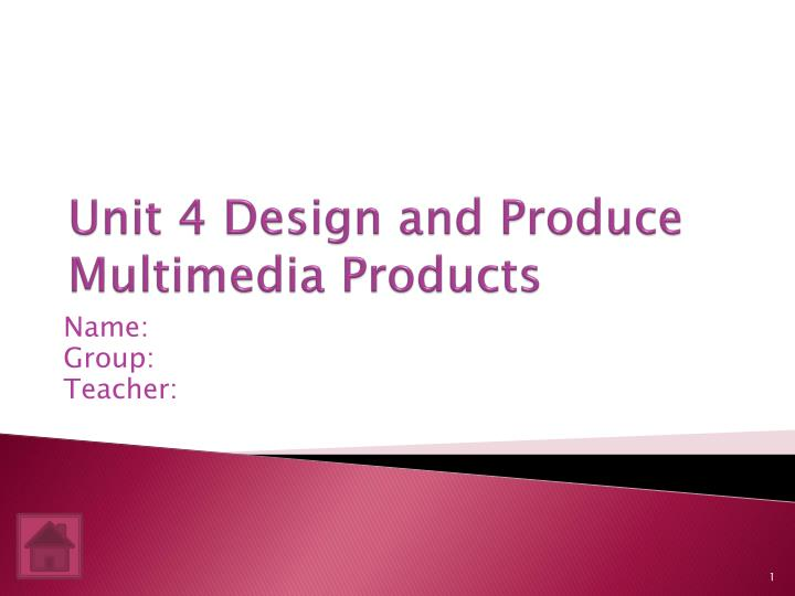 unit 4 design and produce multimedia products n.
