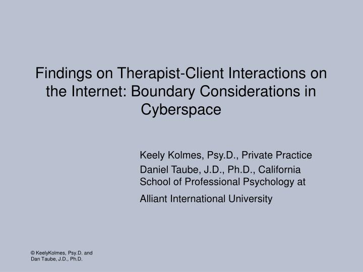 Findings on therapist client interactions on the internet boundary considerations in cyberspace
