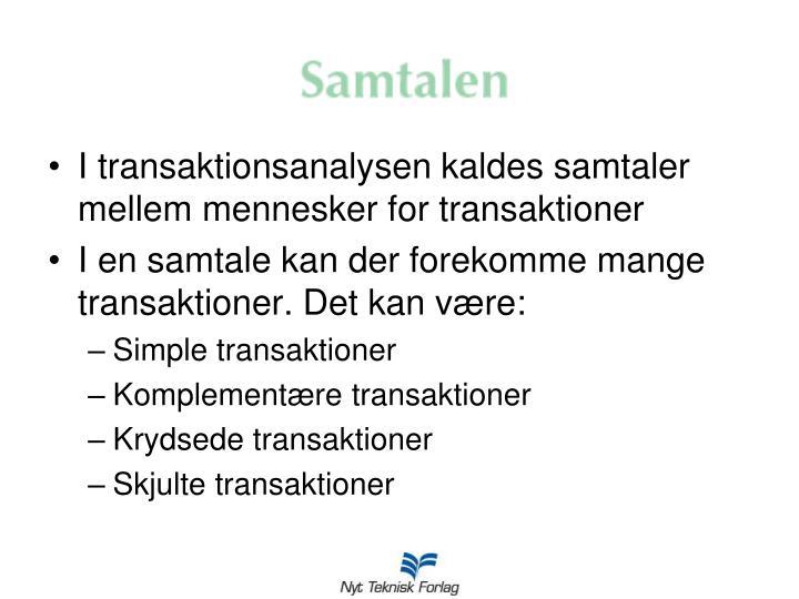 I transaktionsanalysen kaldes samtaler mellem mennesker for transaktioner