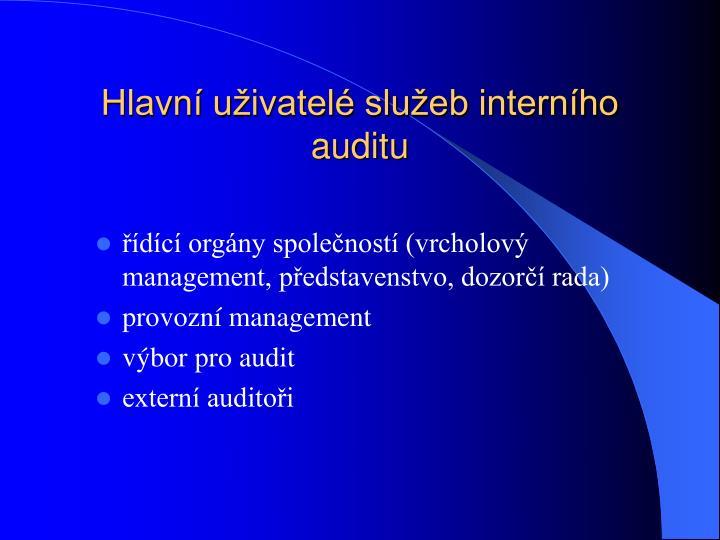Hlavní uživatelé služeb interního auditu