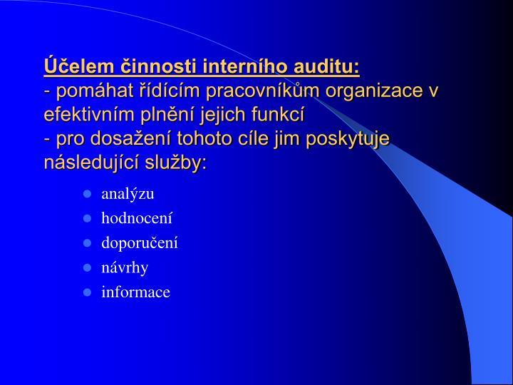 Účelem činnosti interního auditu: