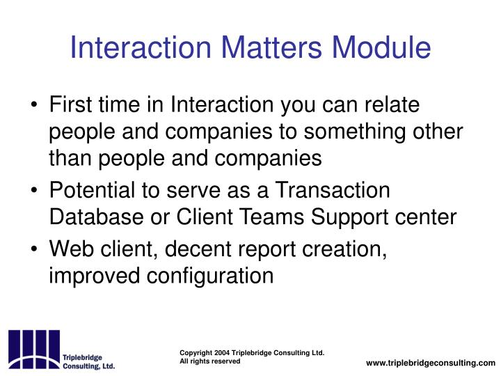 Interaction Matters Module