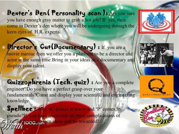 Dexter's  Den( Personality  scan ):