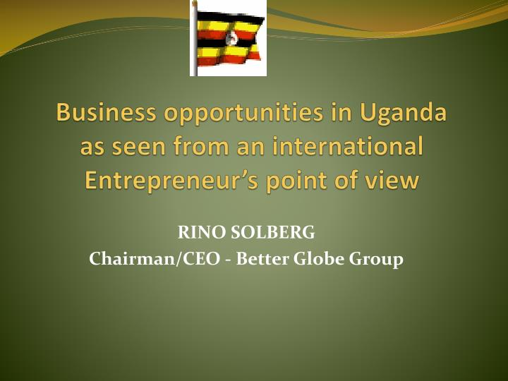 business opportunities in uganda as seen from an international entrepreneur s point of view n.