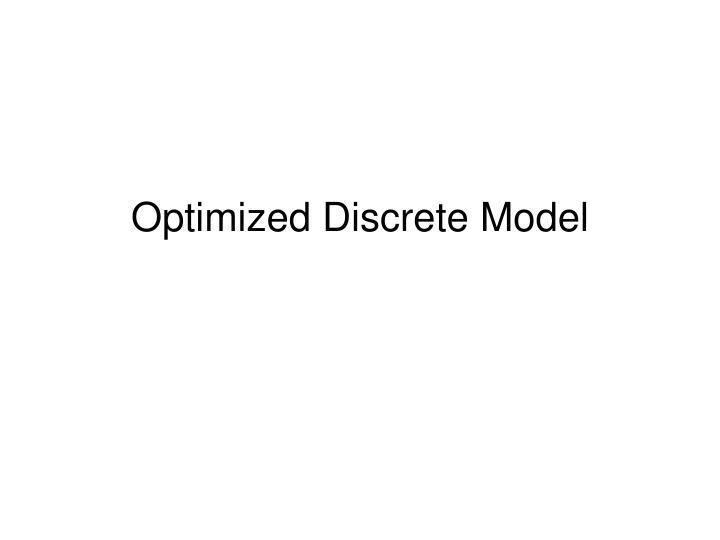Optimized Discrete Model