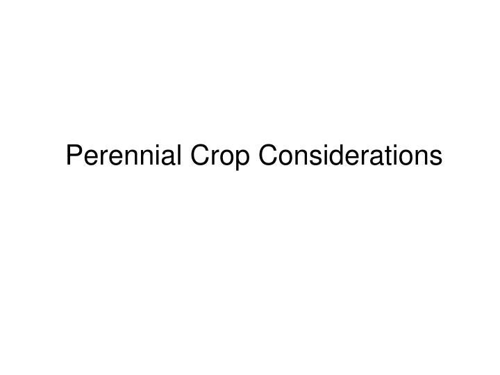 Perennial Crop Considerations