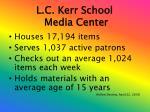 l c kerr school media center