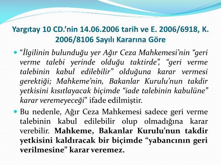Yargıtay 10 CD.'nin 14.06.2006 tarih ve E. 2006/6918, K. 2006/8106 Sayılı Kararına Göre