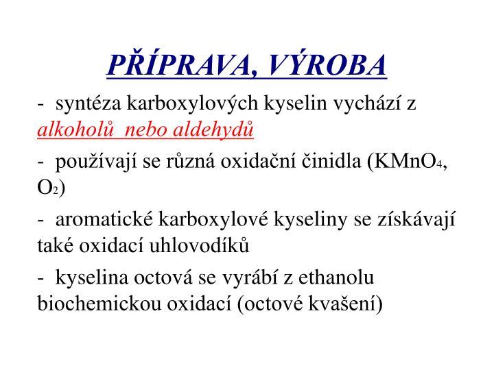 -  syntéza karboxylových kyselin vychází z