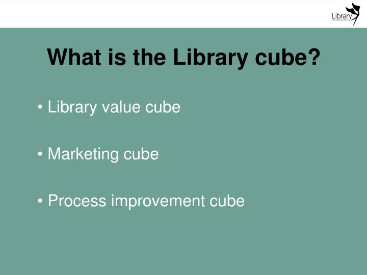 What is the Library cube?