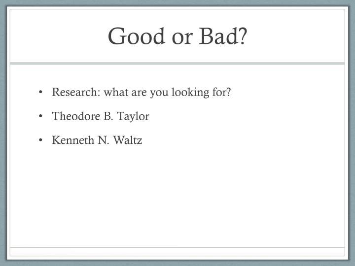 Good or Bad?