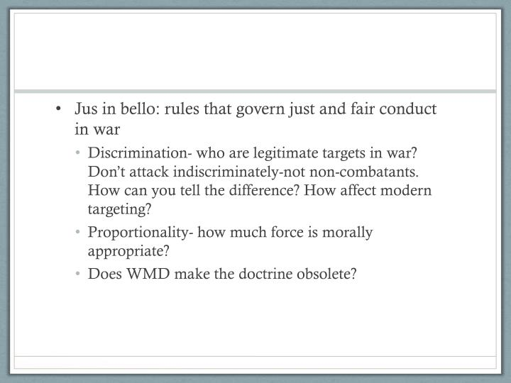 Jus in bello: rules that govern just and fair conduct in war