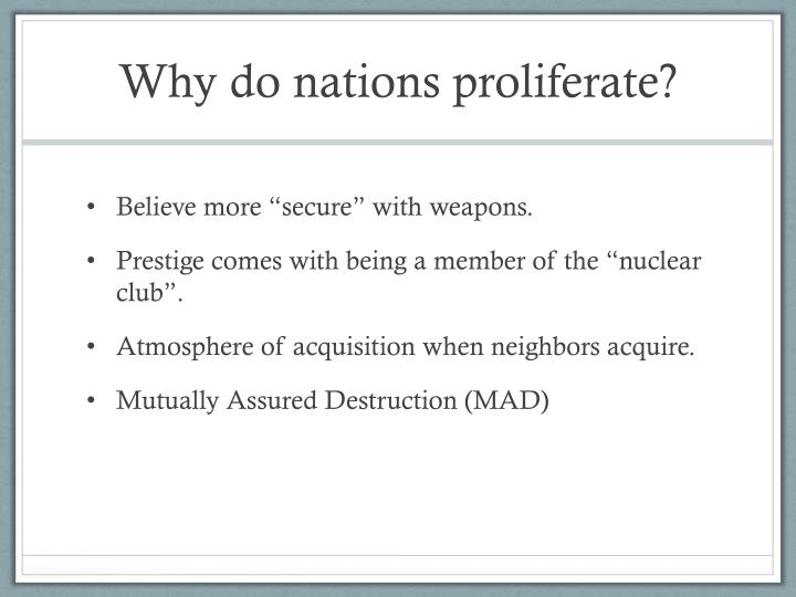 Why do nations proliferate?