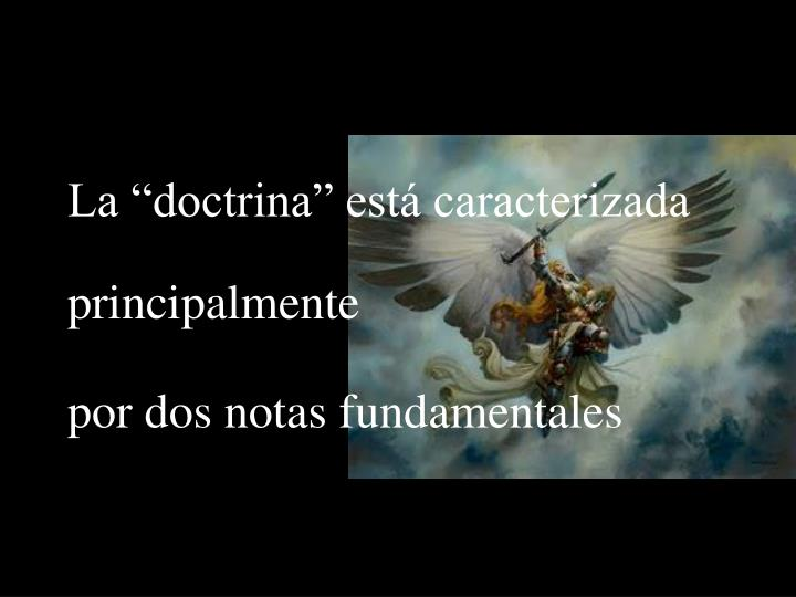 """La """"doctrina"""" está caracterizada"""