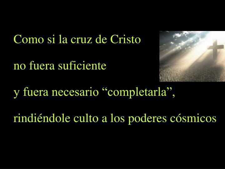 Como si la cruz de Cristo