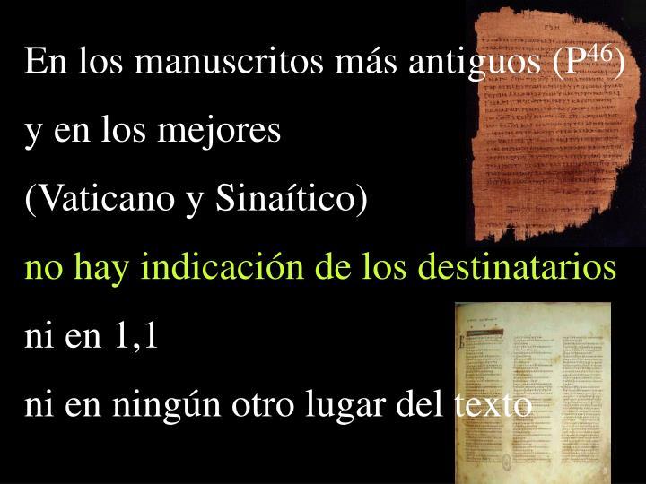 En los manuscritos más antiguos (P
