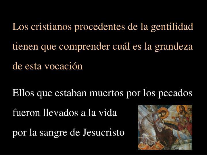 Los cristianos procedentes de la gentilidad