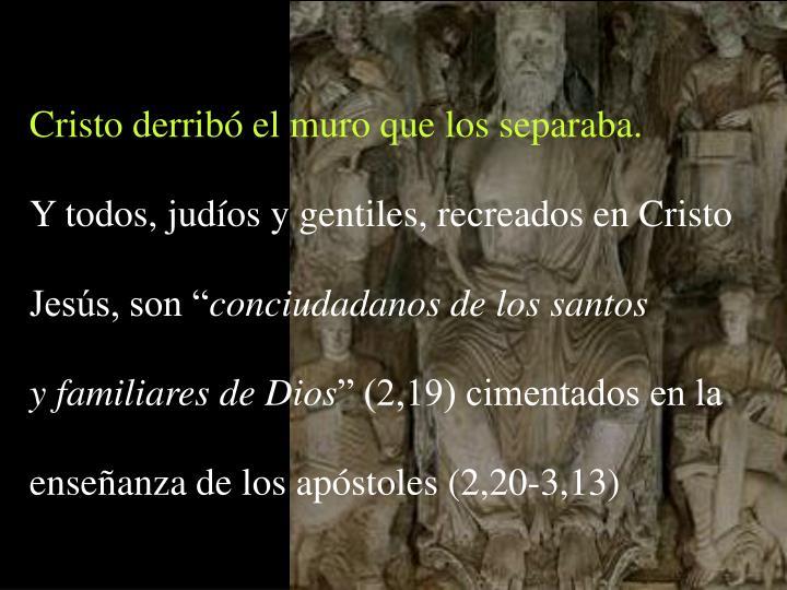 Cristo derribó el muro que los separaba.