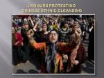 uyghurs protesting chinese ethnic cleansing