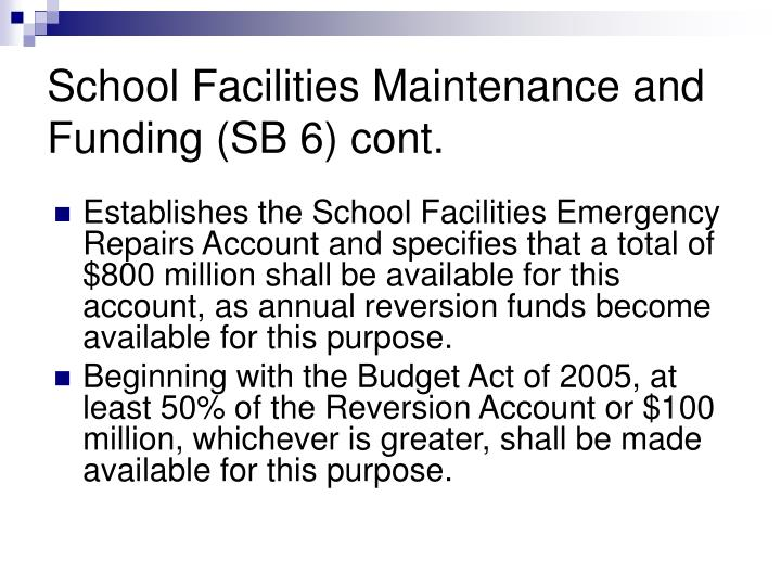 School Facilities Maintenance and Funding (SB 6) cont.