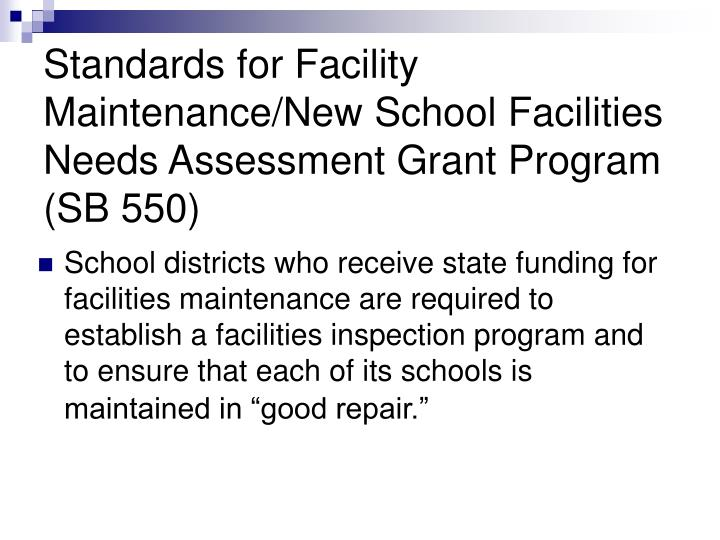 Standards for Facility Maintenance/New School Facilities Needs Assessment Grant Program (SB 550)