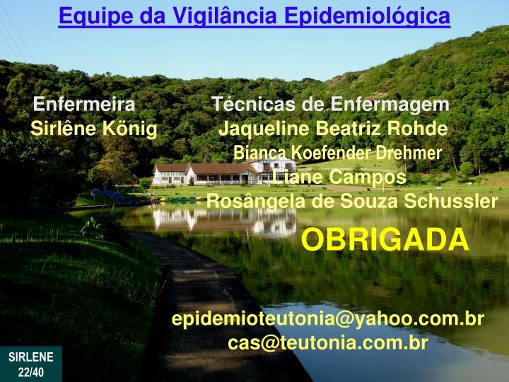 Equipe da Vigilância Epidemiológica