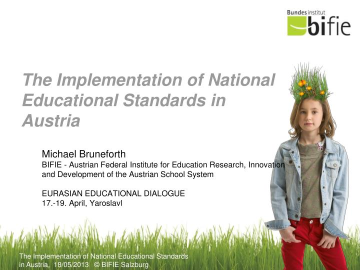 the implementation of national educational standards in austria n.