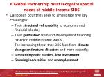 a global partnership must recognize special needs of middle income sids