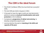 the cdr is the ideal forum