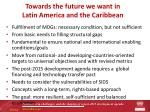towards the future we want in latin america and the caribbean
