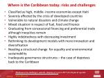 where is the caribbean today risks and challenges