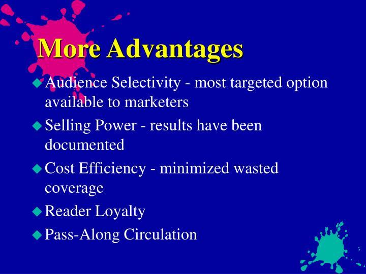 More Advantages