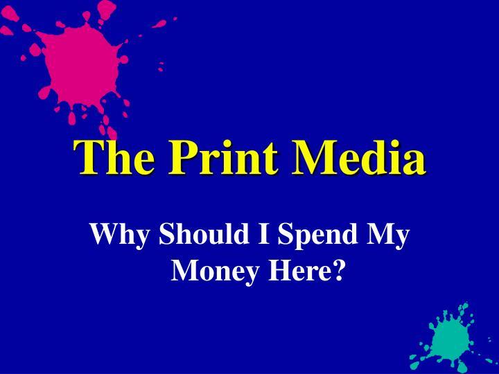 The Print Media