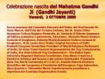 celebrazione nascita del mahatma gandhi ji gandhi jayanti venerd 2 ottobre 2009