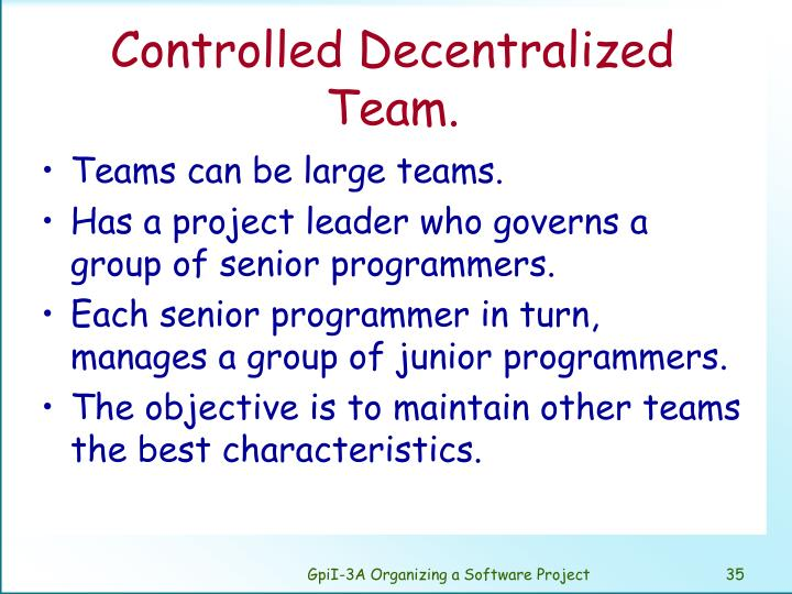 Controlled Decentralized Team.