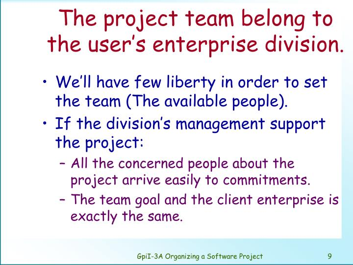 The project team belong to the user's enterprise division.