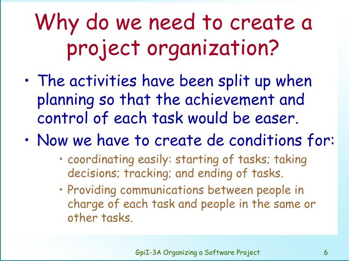 Why do we need to create a project organization?