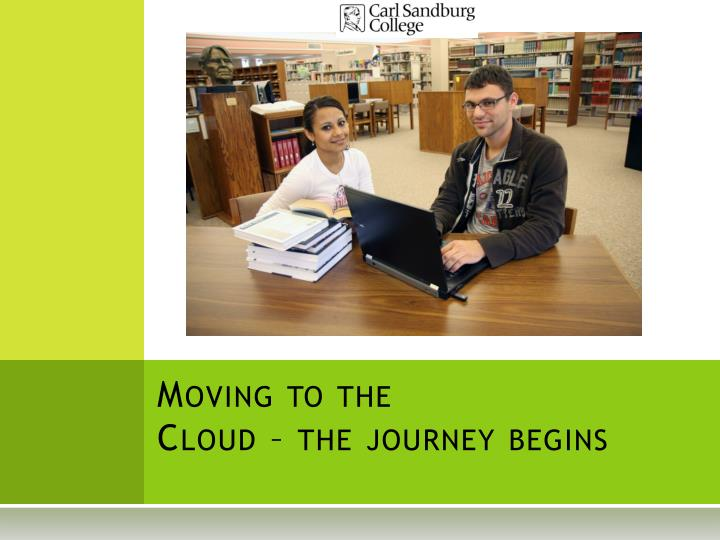 Moving to the cloud the journey begins
