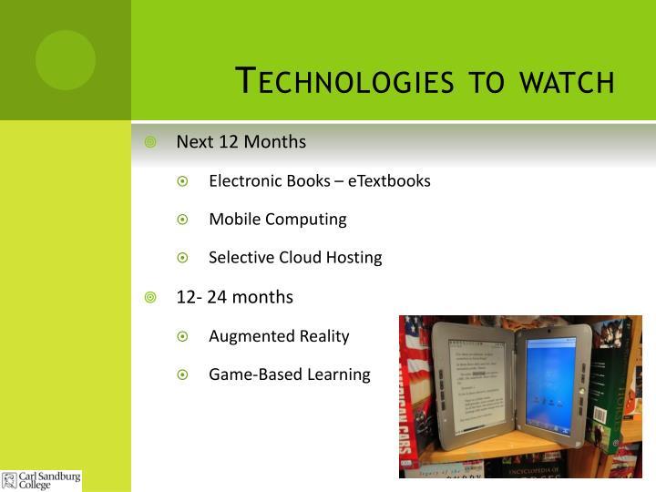 Technologies to watch