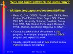 why not build software the same way