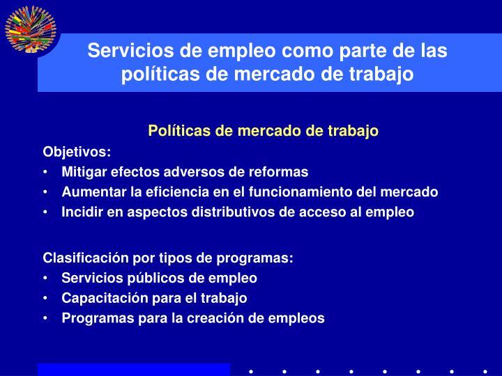 Servicios de empleo como parte de las pol ticas de mercado de trabajo