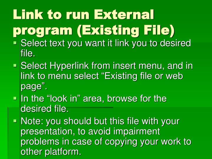 Link to run External program (Existing File)