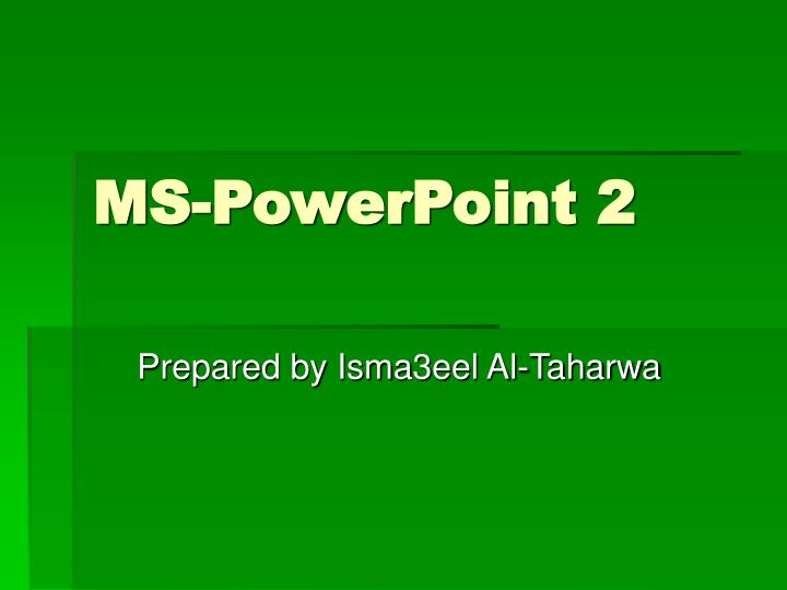 Ms powerpoint 2