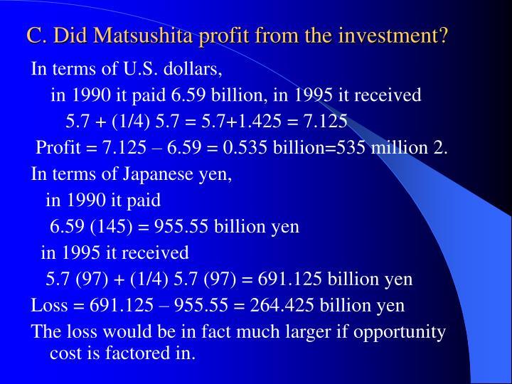 C. Did Matsushita profit from the investment?